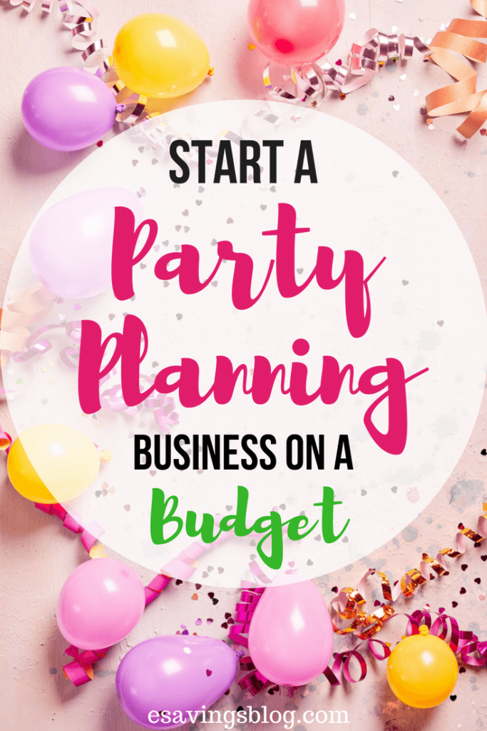 Start a Party Planning Business on a Budget | Esavingsblog's Best