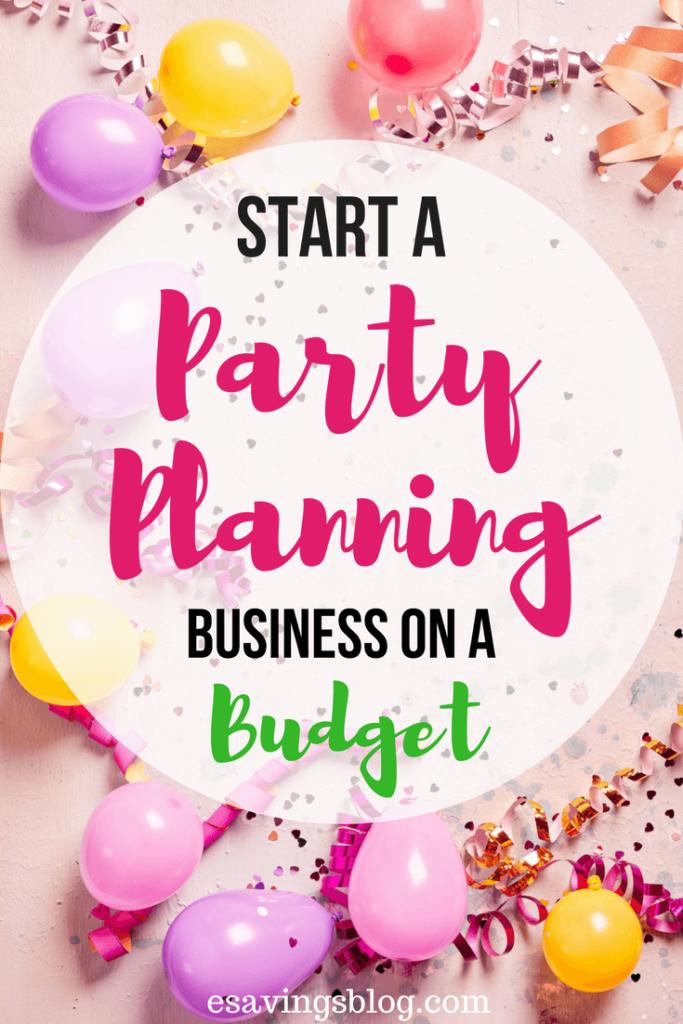 Start a Party Planning Business on a Budget | Esavingsblog's Best